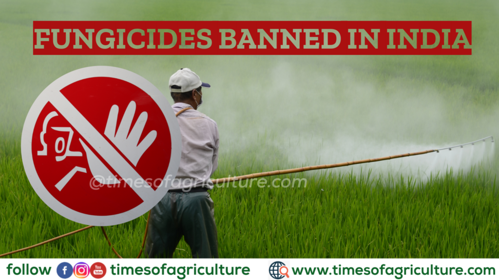 FUNGICIDES BANNED IN INDIA